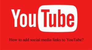 How to add social media links to YouTube