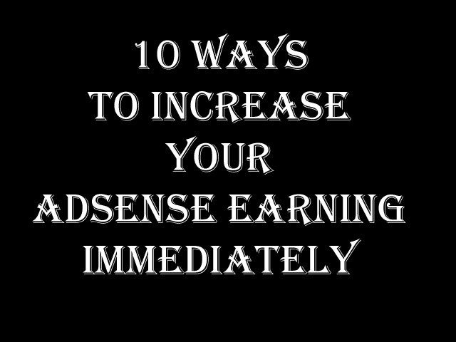 10 ways to Increase Your Adsense Earning Immediately