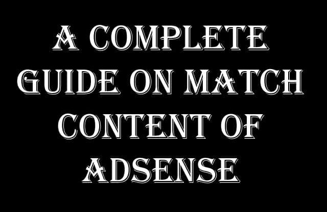 A Complete Guide on Match Content of Adsense