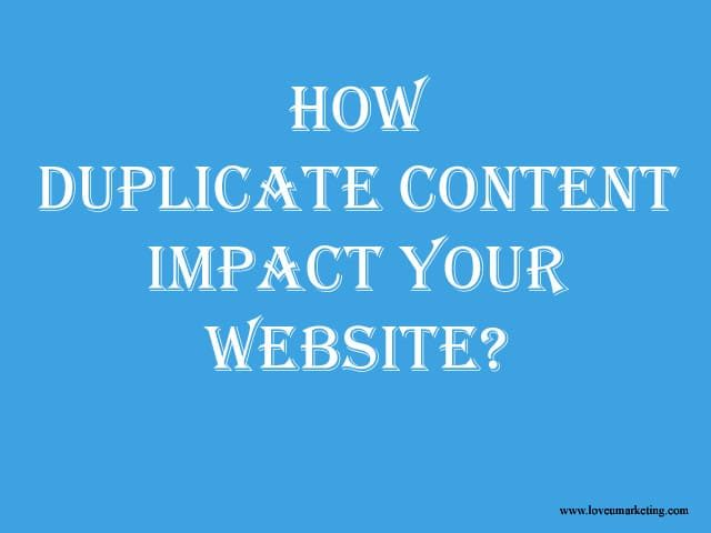 How Duplicate Content impact your Website