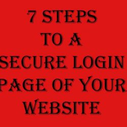 Seven Steps To A Secure Login Page of Your Website