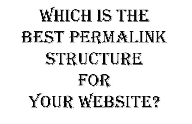 Which is the best Permalink Structure for Your Website