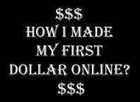 How I Made My First Dollar Online