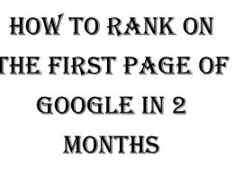 How To Rank On The First Page of Google in 2 Months