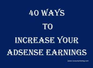 40 Ways to increase adsense earnings