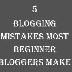 5 Blogging Mistakes that Every Blogger Make