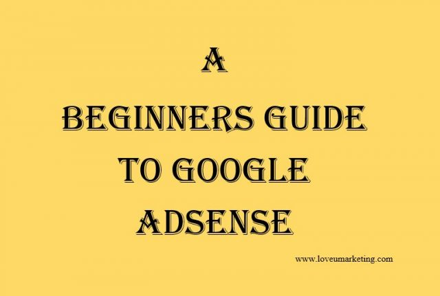 A beginners guide to Google Adsense