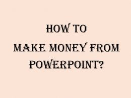 how to make money from PowerPoint
