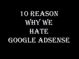 10 Reason Why We Hate Google AdSense
