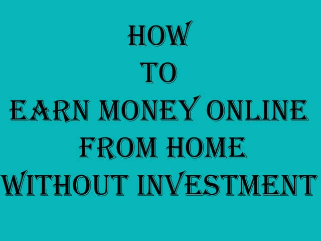 How To Earn Money Online From Home Without Investment - LoveUMarketing