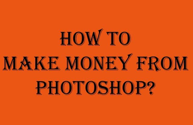 how to earn money through Photoshop Online