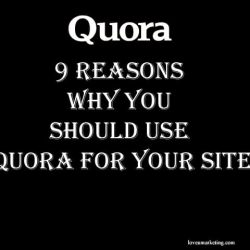 9 Reasons Why You Should Use Quora For Your Site