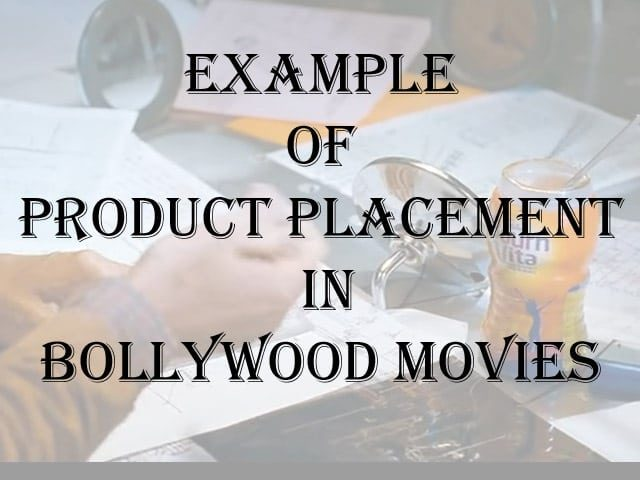 Example of Product Placement in Bollywood Movies
