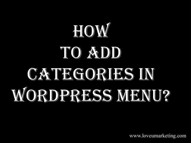 How To Add Categories In Wordpress Menu