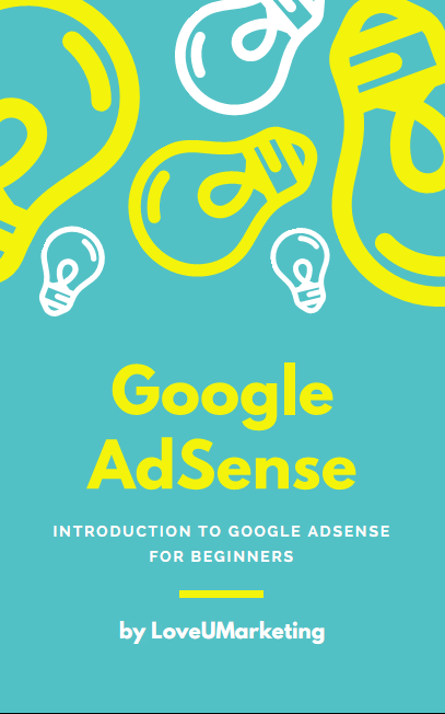 Introduction to Google AdSense for Beginners by LoveUMarketing
