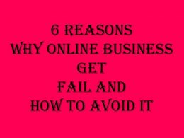 6 Reasons Why Online Business Get Fail and How to Avoid It