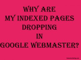 Why Are My Indexed Pages Dropping In Google Webmaster