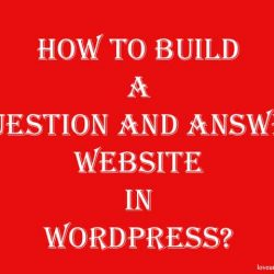 How To Build A Question And Answer Website In WordPress