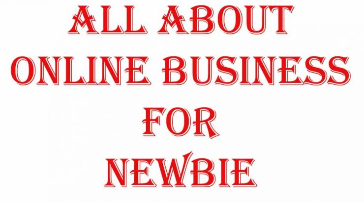 All About Online Business for Newbie