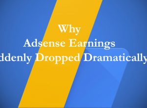 Why Adsense Earnings Suddenly Dropped Dramatically