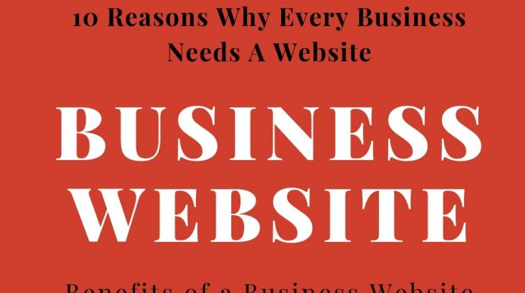 Top Reasons Why Every Business Needs A Website